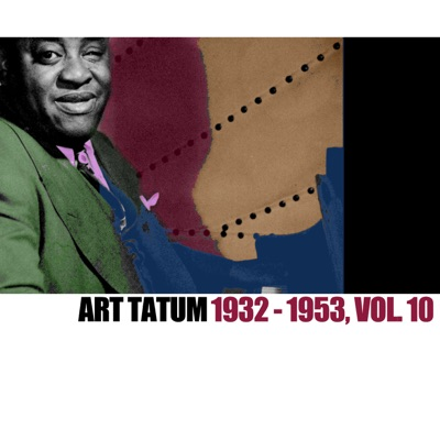 1932-1953, Vol. 10 - Art Tatum