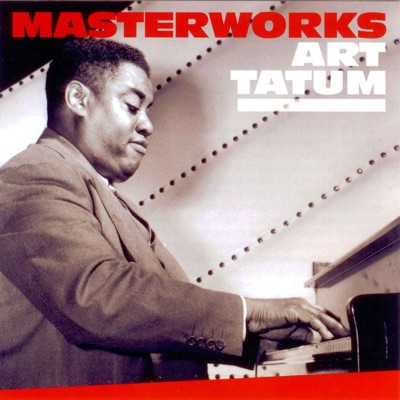 Art Tatum Masterworks - Art Tatum