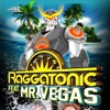 Raggatonic feat Mr Vegas Single