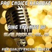 Sing the Hits of Elvis Presley, Vol. 12 (Karaoke Version) [Originally Performed By Elvis Presley]