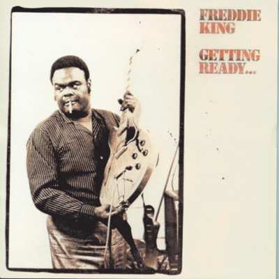 Getting Ready... - Freddie King album