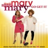 Go Get It (Music from the TV Series), Mary Mary