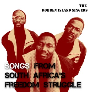 "The Robben Island Singers - ""Sihole We Mqabuko"" (Lead Us Joshua Nkomo Into Zimbabwe)"