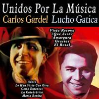 Carlos Gardel & Lucho Gatica - Unidos por la Música: Carlos Gardel & Lucho Gatica artwork