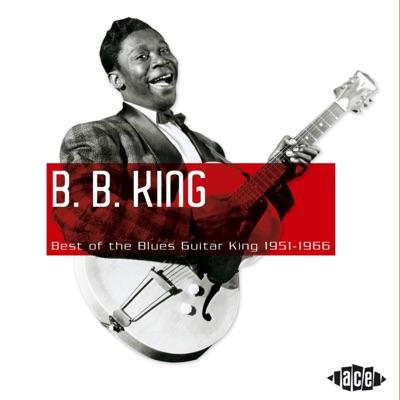 Best of the Blues Guitar King 1951-1966 - B.B. King