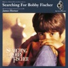 Searching for Bobby Fischer Original Motion Picture Soundtrack