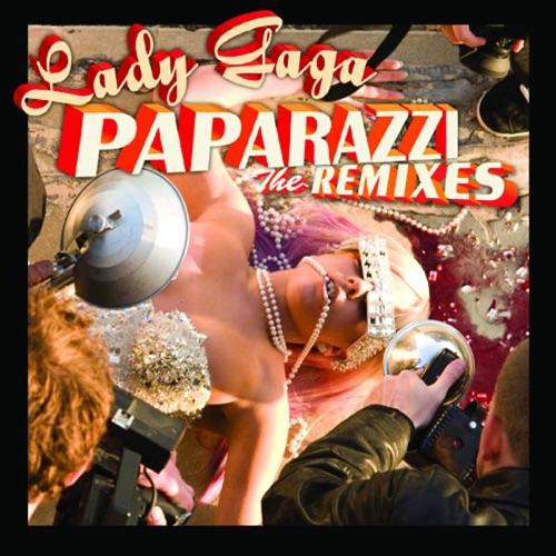 Lady Gaga - Paparazzi (The Remixes) - EP