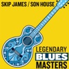 Legendary Blues Masters, Skip James & Son House