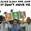 Peter Bjorn and John - It Dont Move Me