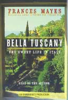 Frances Mayes - Bella Tuscany: The Sweet Life in Italy  artwork