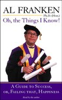Al Franken - Oh, the Things I Know! A Guide to Success, or, Failing That, Happiness (Unabridged)  artwork