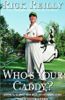 Rick Reilly - Who's Your Caddy: Looping for the Great, Near Great, and Reprobates of Golf artwork
