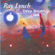 Deep Breakfast - Ray Lynch - Ray Lynch