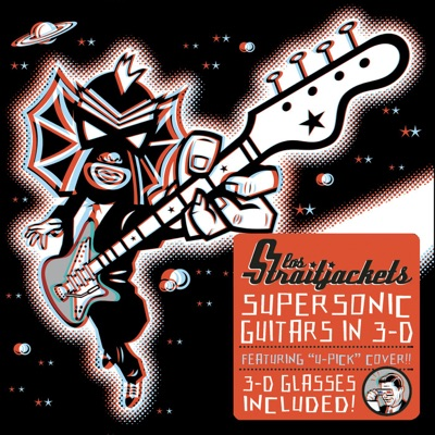 Supersonic Guitars in 3-D - Los Straitjackets