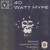 40 Watt Hype - La Sombra