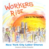 New York City Labor Chorus/Geoffrey Fairweather - Give Me Your Tired, Your Poor