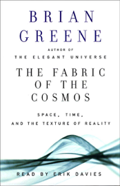 The Fabric of the Cosmos: Space, Time, and the Texture of Reality (Abridged Nonfiction) audiobook