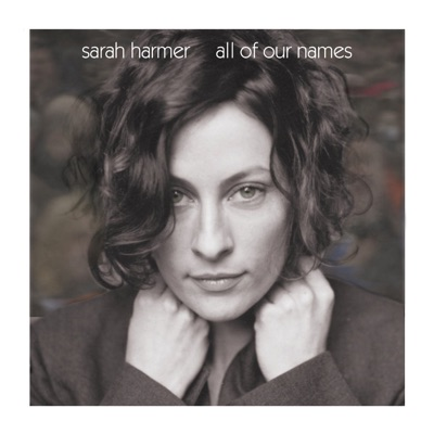 All of Our Names - Sarah Harmer