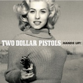 Two Dollar Pistols - How's Life (On Top of the World)