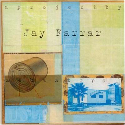 Sebastopol - Jay Farrar
