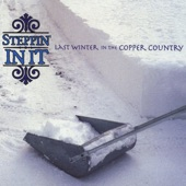 Steppin' In It - Last Winter in the Copper Country