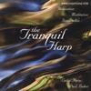 The Tranquil Harp - Paul Baker