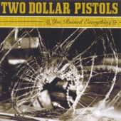 Two Dollar Pistols - In My Mind