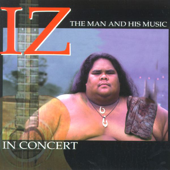 IZ In Concert - The Man and His Music