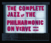 The Complete Jazz at the Philharmonic On Verve 1944-1949 (10 CD Set)