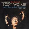 No Regrets: The Best of Scott Walker & the Walker Brothers 1965-1976 - Scott Walker & The Walker Brothers