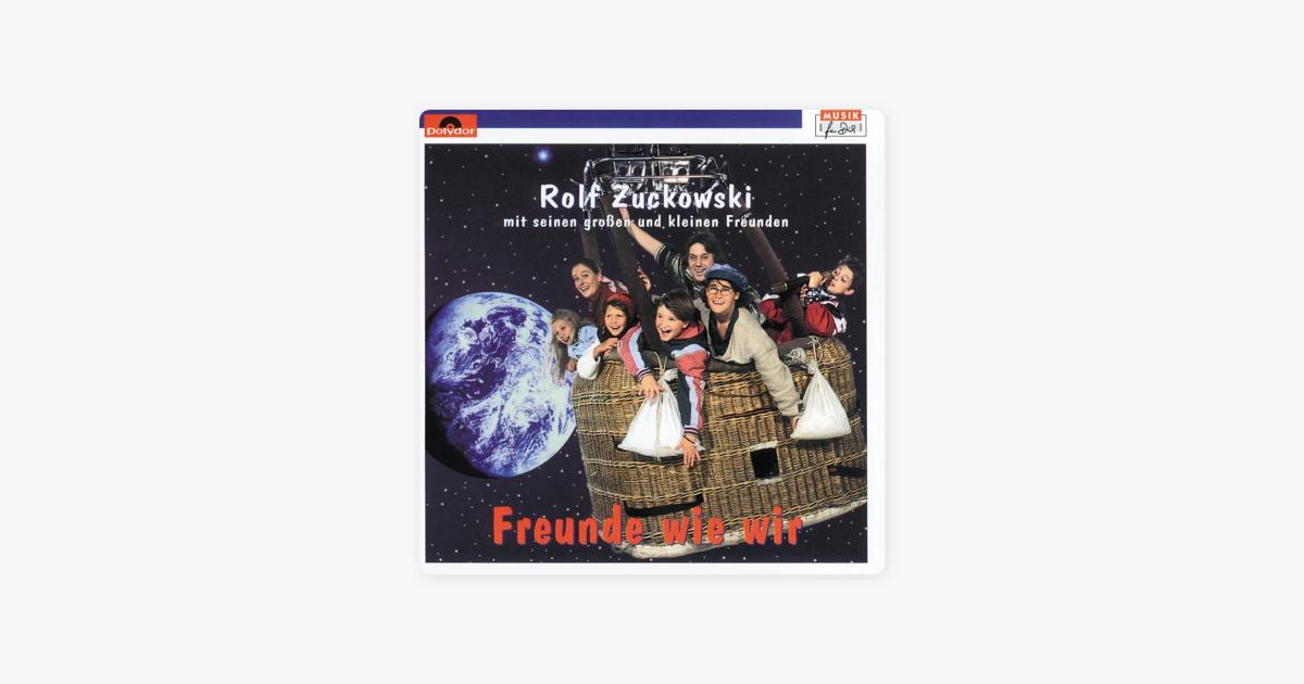 """Freunde wie wir"""" von Rolf Zuckowski bei Apple Music"""