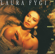 The Lady Wants to Know - Laura Fygi - Laura Fygi
