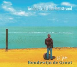 40 jaar boudewijn de groot Wonderkind Aan Het Strand   30 Jaar Boudewijn De Groot (2 CD Set  40 jaar boudewijn de groot