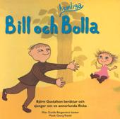 Bill och hemliga Bolla - Björn Gustafson berättar och sjunger om en annorlunda flicka