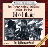 Old & In the Way - High Lonesome Sound