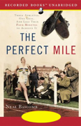 Download The Perfect Mile: Three Athletes. One Goal. And Less Than Four Minutes to Achieve It (Unabridged) Audio Book