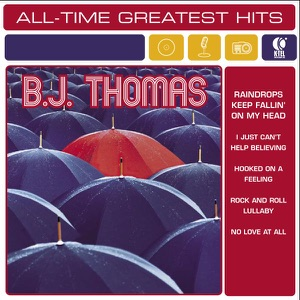 All-Time Greatest Hits: B.J. Thomas (Re-Recorded Versions)