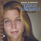 Terri Hendrix - Throw My Love