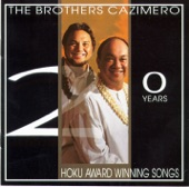 The Brothers Cazimero - Mana'o Pili