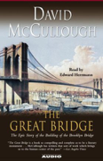 Download The Great Bridge: The Epic Story of the Building of the Brooklyn Bridge Audio Book
