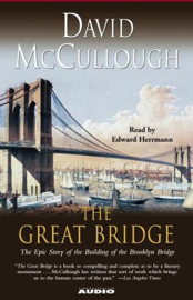 The Great Bridge: The Epic Story of the Building of the Brooklyn Bridge audiobook
