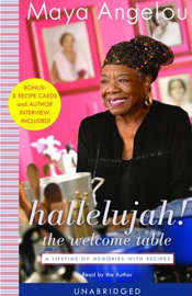 Hallelujah! The Welcome Table: A Lifetime of Memories with Recipes (Unabridged) audiobook