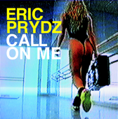 Call on Me (Radio Edit) - Eric Prydz