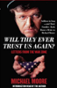 Michael Moore - Will They Ever Trust Us Again? Letters From the War Zone (Unabridged) artwork