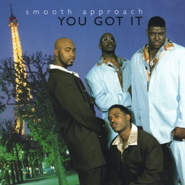 smooth approachの you got it をapple musicで