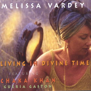 Melissa Vardey - Living In Divine Time Featuring Chaka Khan