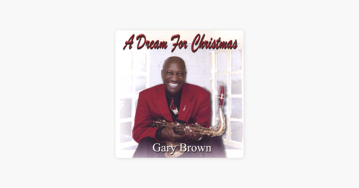 a dream for christmas by gary brown on apple music - A Dream For Christmas
