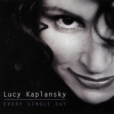 Every Single Day - Lucy Kaplansky