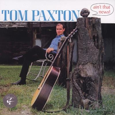 Ain't That News - Tom Paxton