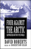 David Roberts - Four Against the Arctic: Shipwrecked for Six Years at the Top of the World (Unabridged)  artwork